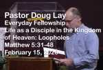 Sermon – Doug Lay – 2-15-20
