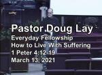 Sermon – Doug Lay – 3-13-21
