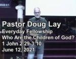 Sermon – Doug Lay – 6-12-2021