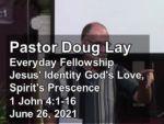 Sermon – Doug Lay – 6-26-21
