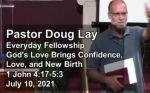 Sermon – Doug Lay – 7-10-21