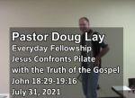 Sermon – Doug Lay – 7-31-21