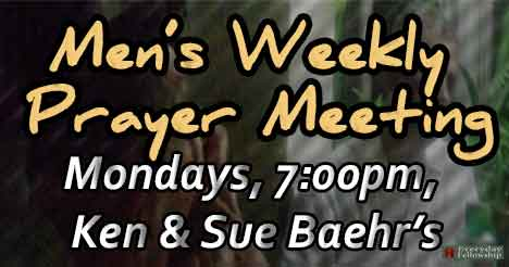 Everyday Fellowship Men's Weekly Prayer Meeting