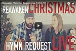 Reawaken Christmas Request Live (12/10/17)